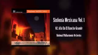 Sinfonía Mexicana Vol. 1 - Allá En El Rancho Grande