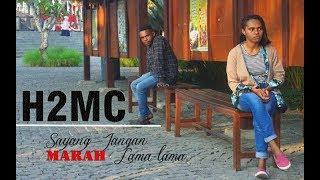 Download lagu H2MC - Syg Jangan Marah Lama-Lama original Musik Video