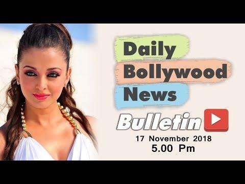Latest Hindi Entertainment News From Bollywood | Aishwarya Rai | 17 November 2018 | 5:00 PM