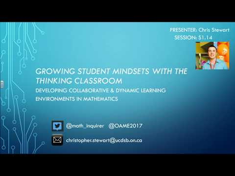 Growing Student Mindsets with the Thinking Classroom-OAME 2017