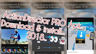Best Android Apps 2018 : Action Director Pro Apk Download And Install