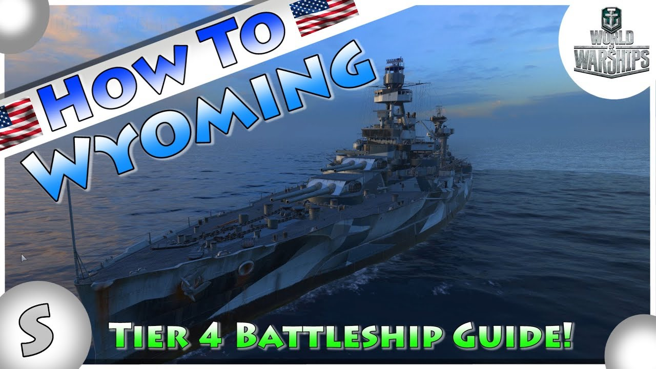 World of Warships --- How To Wyoming --- Top Tips --- Tier 4 Battleship  Guide ---