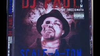 DJ Paul - Pop A Pill Feat  Lord Infamous (Scale-A-Ton)