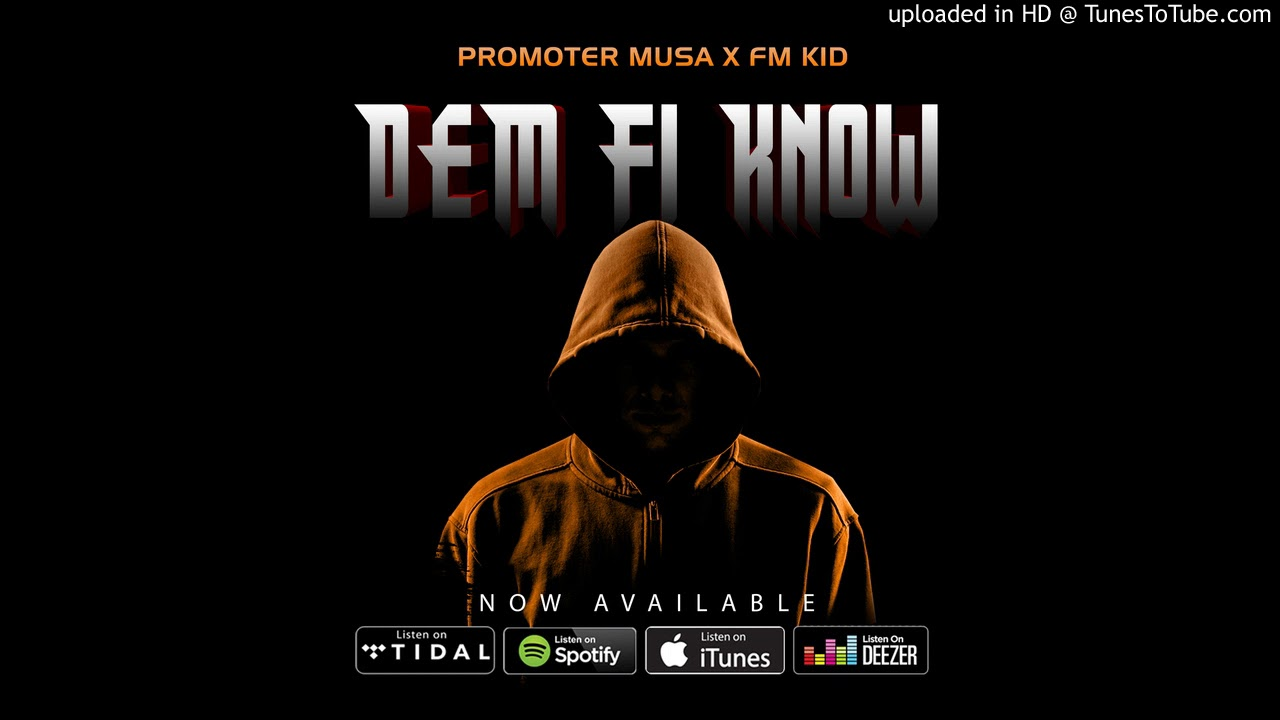 Promoter Musa & Fm Kid - Dem Fi Know (Official Audio)