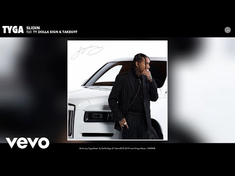Tyga - Slidin (Audio) ft. Ty Dolla $ign, Takeoff