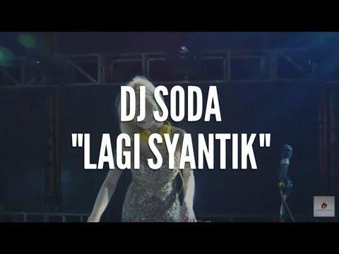 LAGI SYANTIK - DJ SODA BREAKBEAT INDO TERBARU 2018