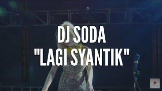 Download lagu LAGI SYANTIK DJ SODA BREAKBEAT INDO TERBARU 2018 MP3