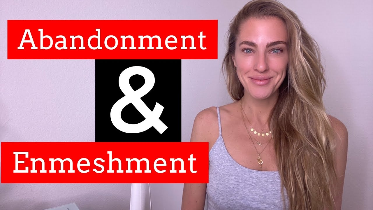 Abandonment & Enmeshment