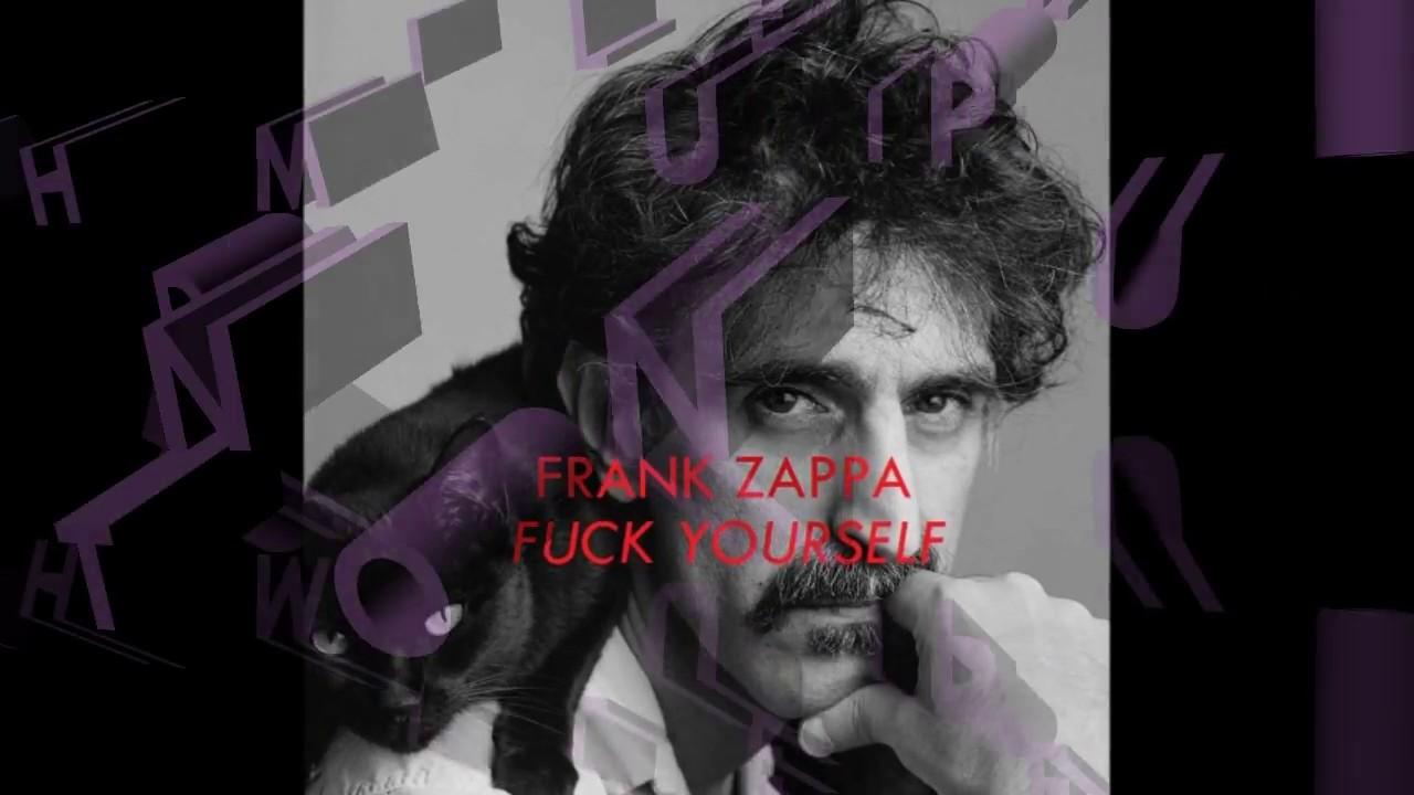 Frank zappa fuck your self