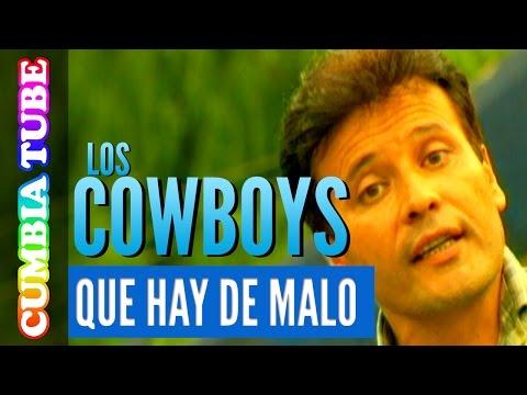 Los Cowboys - Que Hay De Malo | Video Oficial