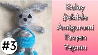 (BÖLÜM 3) - Kolay Şekilde Amigurumi Tavşan Yapımı