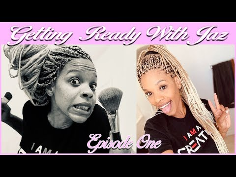 Defeating Negative Self Talk! - Getting Ready With Jaz Ep.1