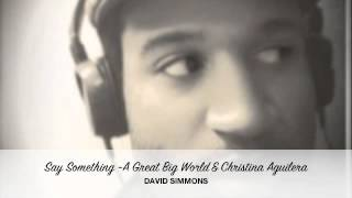 Say Something Acapella Cover- David Simmons