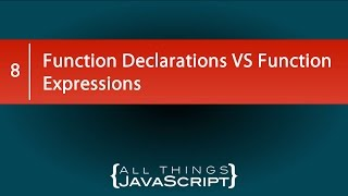 Function Declarations VS Function Expressions in JavaScript