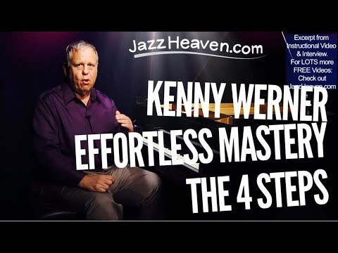 Kenny Werner Effortless Mastery: The 4 Steps Jazz Improvisation Lessons How to Play Jazz Videos