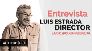Entrevista a Luis Estrada | Los inicios