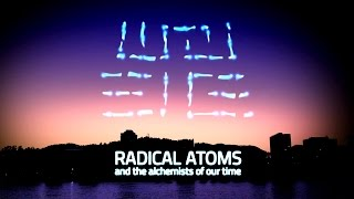 2016 ars electronica festival radical atoms and the alchemists of our time en