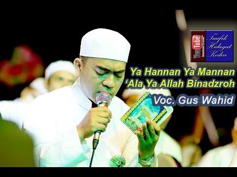 Ya Hannan Ya Mannan & Ala Ya Allah Binadzroh - Gus Wahid - Ahbaabul Musthofa Kudus (Pra Habib Syech)