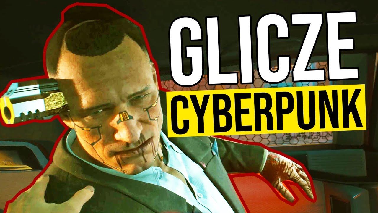 Najlepsze błędy Cyberpunk 2077 - Liczę na Glicze!
