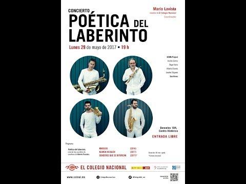 Concierto: Poética del Laberinto (Cuarteto: Sigma Project -España-), Mayo 29, 2017. 19 h.
