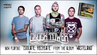 "Save The Clock Tower ""Isolate; Recreate"" (Track 5 of 12)"