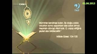01-06-2015 Maide Suresi 104. - 105. ve Fetih Suresi 28. Ayetlerinin Mealleri  - Yükselen Sözler