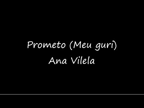PROMETO (Meu Guri) - Ana Vilela