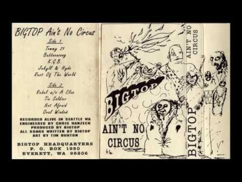 BIgtop 'Ain't No Circus' LP 1992 youtube video