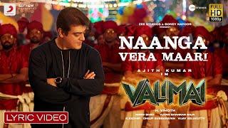 Download Valimai  - Naanga Vera Maari Lyric | Ajith Kumar | YuvanShankarRaja, Vinoth, BoneyKapoor, ZeeStudios