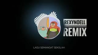 Lagu Semangat Sekolah REMIX By REXYNOELL
