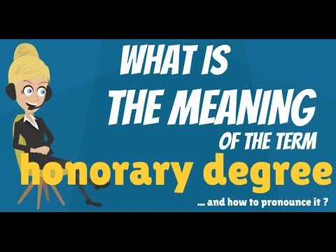 What is HONORARY DEGREE? What does HONORARY DEGREE mean? HONORARY DEGREE meaning