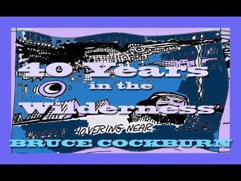 """40 YEARS IN THE WILDERNESS"" Bruce Cockburn - Drawings: Gullerud"