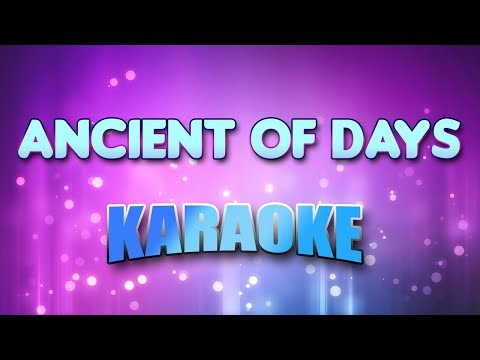 Ancient Of Days (Karaoke & Lyrics)