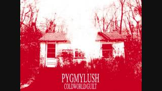 Download pygmy lush - cold world 7