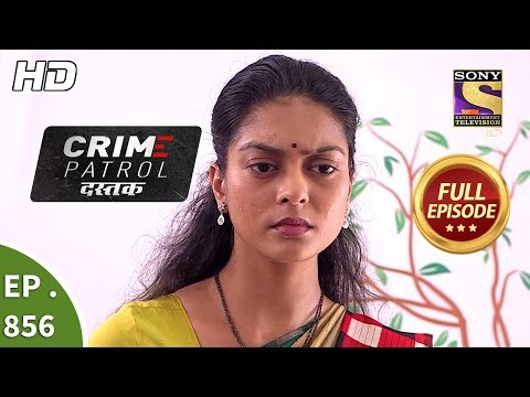 Crime Patrol Dastak – Ep 856 – Full Episode – 4th September, 2018