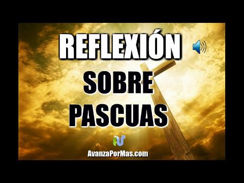 Reflexion Sobre Pascuas Para Semana Santa 2017 Reflexiones Cristianas Y Mensajes Cristianos