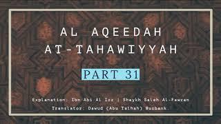 Explanation of Aqeedah at-Tahaawiyyah – Saleh Al Fawzan | PART 31