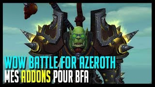 MES ADDONS POUR BFA - WOW BATTLE FOR AZEROTH