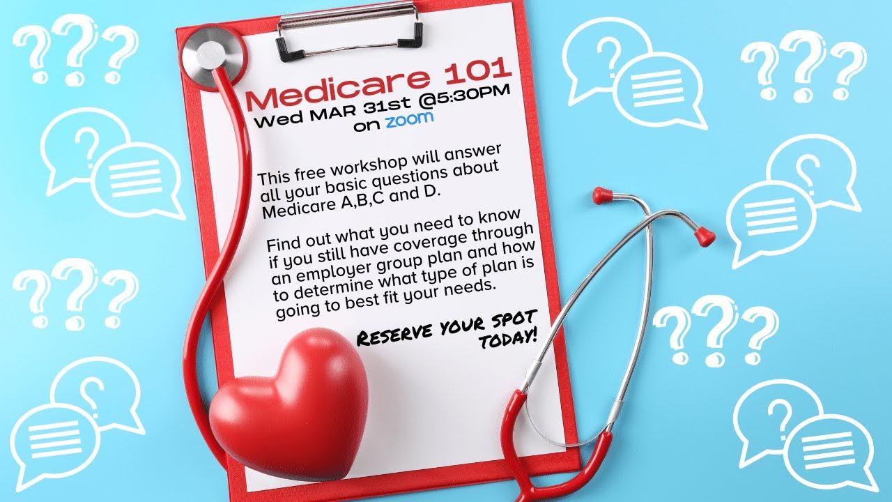 Free Medicare 101 Workshop | March 31st 2021
