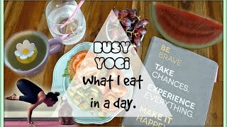 WHAT I EAT IN A DAY | BUSY YOGA GIRL LIFE | FOOD VLOG