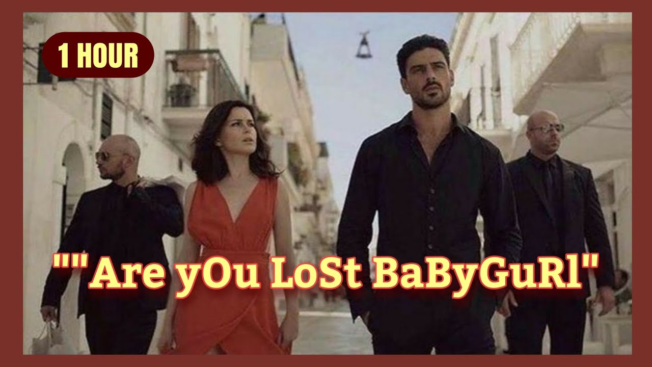 "Download 365 days ""are you lost baby girl"" 1hour loop"