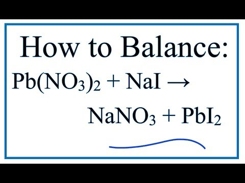 How to Balance Pb(NO3)2 + NaI = NaNO3 + PbI2 - YouTube