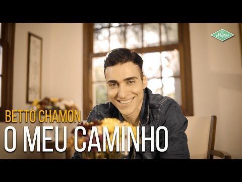 Betto Chamon – O Meu Caminho