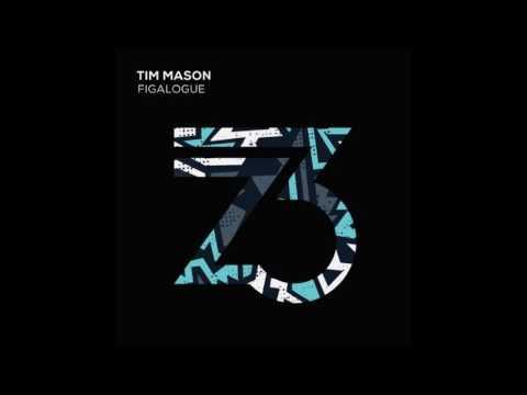 Tim Mason – Figalogue (Original Mix)