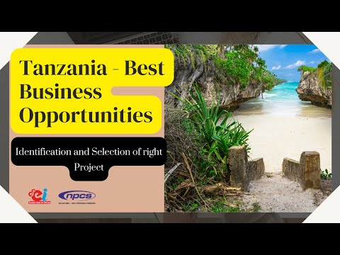 Tanzania - Best Business Opportunities, Thrust areas for Investment, Startup and Entrepreneurship