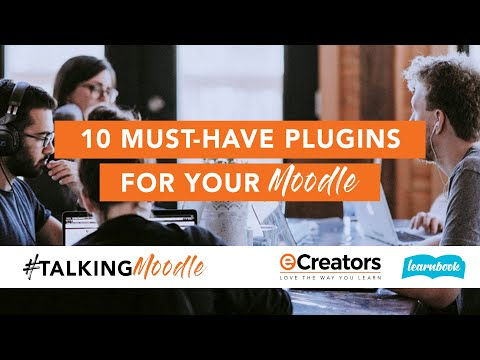 #TalkingMoodle EP1 - 10 Must-Have Plugins For Your Moodle