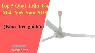 Top 5 Quạt Trần Tốt Nhất Việt Nam 2018 - Đồ Gia Dụng Tốt Nhất AZ.