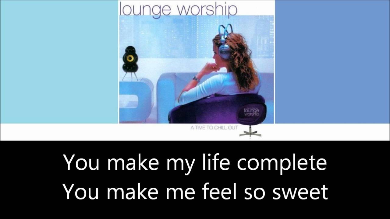 Lounge Worship vol.1 - I Belong to You (+lyrics)