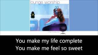 Lounge Worship vol.1 - I Belong to You (+lyrics)