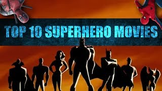 Top 10 Best Superhero Movies of All Time